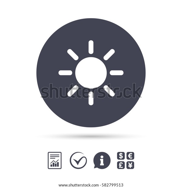 Sun sign icon. Solarium symbol. Heat button. Report document, information and check tick icons. Currency exchange. Vector