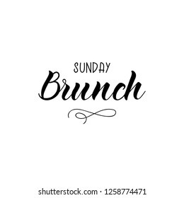 Sunday brunch. Ink hand lettering. Modern brush calligraphy. Inspiration graphic design typography element.