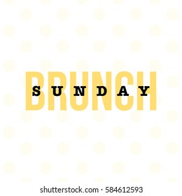 'Sunday Brunch' typography concept for bloggers and social media. Polka dots design.
