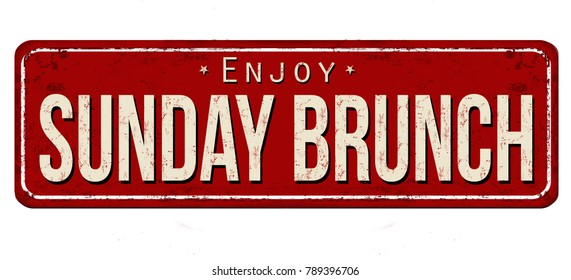 Sunday brunch vintage rusty metal sign on a white background, vector illustration