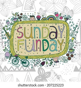 Sunday Fun-day / Vector doodle Illustration with seamless pattern of geometric shapes background. Doodle Sunday illustration.