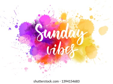 Sunday vibes - handwritten modern calligraphy lettering text on abstract watercolor paint splash background.