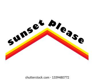 SUNSET PLEASE, slogan, t-shirt vector design