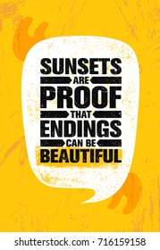 Sunsets Are Proof That Endings Can Be Beautiful. Inspiring Creative Motivation Quote Poster Template. Vector Typography Banner Design Concept On Grunge Texture Rough Background