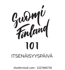 Suomi 101 - Independence day in Finland, on finnish - handwritten text, words, typography, calligraphy, lettering. Concept morden inscription. Vector writing in black for title, banner, flyer, poster