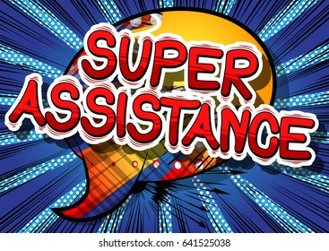 Super Assistance - Comic book style word on abstract background.