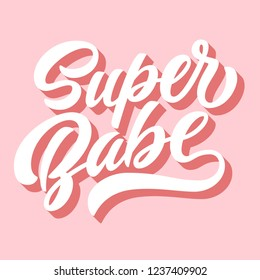 Super babe brush hand lettering, custom typography on retro pink background with 3d shadow. Vector type illustration.