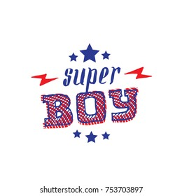Super Boy lettering with stars and lightnings. Super Boy - vector poster or print for boys clothes. Modern fashion t-shirt design