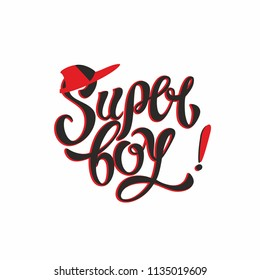 Super boy. Stylish fashion lettering. Baseball cap. Inspirational lettering for clothes. Red. Vector illustration