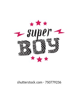 Super Boy - vector poster or print for boys clothes. Super Boy lettering with stars and lightnings. Modern fashion t-shirt design