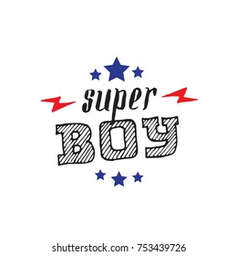 Super Boy - vector poster or print for boys clothes. Modern fashion t-shirt design. Super Boy lettering with stars and lightnings
