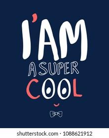I'm a super cool slogan vector. Hand writing vector.