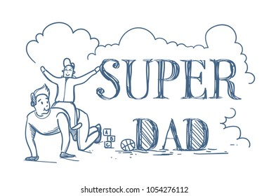 Super Dad Doodle Poster With Man Riding Son On Back On White Background Happy Father Day Concept