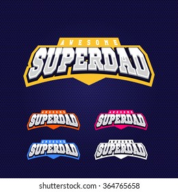 Super dad, super hero power full typography, t-shirt graphics, vectors. Sport style logo.