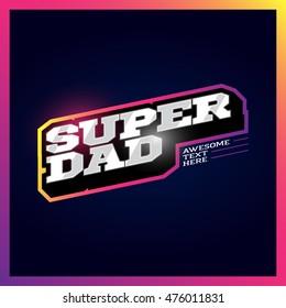 Super dad, super hero power full typography, t-shirt graphics, vectors. Retro sport style superdad and superhero logo.