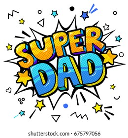 Super dad message in sound speech bubble. Sound bubble speech word cartoon expression vector illustration.