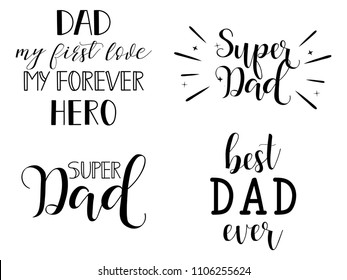 Super Dad set. Father's Day hand lettering for greeting cards, posters. t-shirt and other, vector illustration.