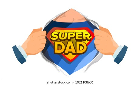Super Dad Sign Vector. Father's Day. Superhero Open Shirt With Shield Badge. Isolated Flat Cartoon Comic Illustration