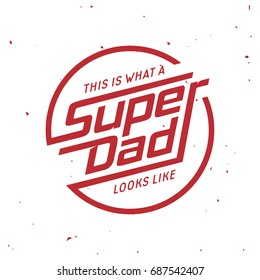 Super dad t-shirt design. Hand drawn lettering composition. Father day gift. Vector vintage illustration.