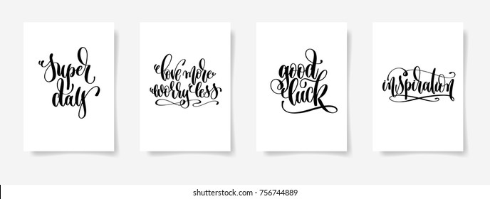 super day, love more worry less, good luck, inspiration - set of four hand lettering posters, calligraphy vector illustration