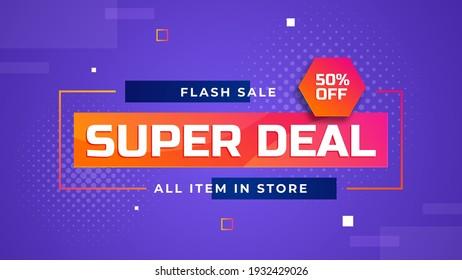 Super deal flash sale 50% off all item store banner promotion template. Modern trendy background. Vector illustration.