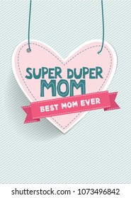 Super duper mom and it means extremely good / Happy mothers day greeting card vector stock