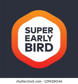 Super Early Bird Sale/discount sign badge.