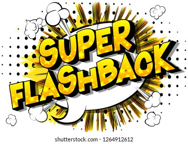 Super Flashback - Vector illustrated comic book style phrase on abstract background.