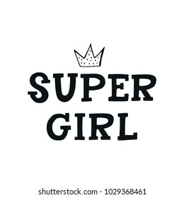 Super girl - Cute hand drawn nursery poster with lettering in scandinavian style. Kids vector illustration.