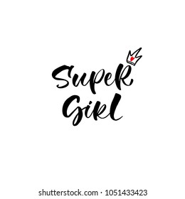 Super Girl. Lettering for babies clothes and nursery decorations (bags, posters, invitations, cards, pillows). Brush calligraphy isolated on white background. Overlay for photo album.
