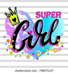 Super girl to print T-shirts. Hand lettering.Background with colorful hearts and creative design for girls. Fashion illustration drawing in modern style. Girlish print with hearts, crown  and stars