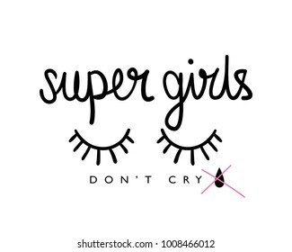 Super girls don't cry slogan / Textile graphic t shirt print illustration design