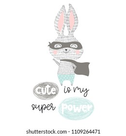 Super hero bunny baby print. Cute is my superpower slogan. Funny sweet rabbit with mask and cape. Fashion child vector. Cool scandinavian illustration for t-shirt, kids apparel, invitation design