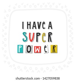 Super Hero - cute and fun kids lettering. Perfect for baby prints and nursery posters. Color vector illustration