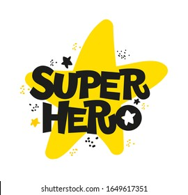 Super hero flat hand drawn vector lettering. Inspirational handwritten phrase. Motivational slogan. Sketch typography. Inscription for t shirts, posters, cards, label, sticker.