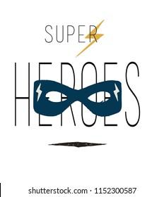 super hero mask slogans