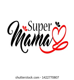 Super mama Hand drawn Modern brush calligraphy. Lettering Happy Mothers Day. Hand-drawn card with heart, flower, infinity symbol - Vector