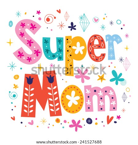Super Mom Decorative Lettering Type Mothers Stock ...