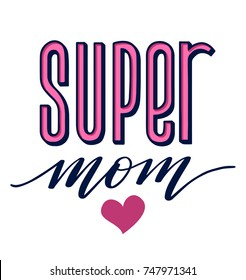 Super Mom. Hand-lettered isolated tag label print