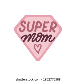 Super mom. Mothers Day cute vector hand drawn lettering with heart and heroes sign. Vector illustration perfect for prints, greeting cards, web banners