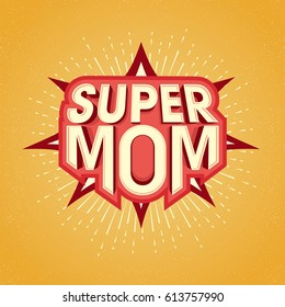 Super Mom text design in pop art style for Happy Mother's Day celebration.