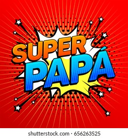 Super papa, Super Dad text, father celebration vector illustration