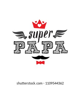 Super papa, spanish text. Super Dad - t-shirt print. Happy father's day. Vector illustration.