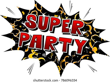 Super Party - Comic book style word on abstract background.
