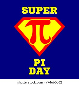 Super Pi Day. Superhero. Happy Pi Day! Celebrate Pi Day. Mathematical constant. March 14th (3/14). Ratio of a circle's circumference to its diameter. Constant number Pi. Party poster.
