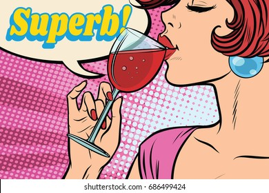 super reaction. Woman drinking red wine. Comic word superb. Pop art retro vector illustration