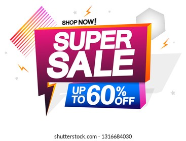 Super Sale, up to 60% off, speech bubble banner design template, flash discount tag, vector illustration
