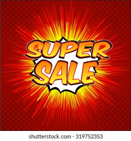 Super Sale banner web. Comic speech bubble on sunburst background. Super Sale vector illustration in pop art cartoon style. Funny comics text with explosion on red background.