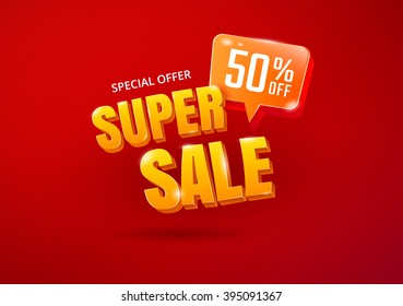 Super Sale poster with 3d typography. Advertising lettering. Vector banner