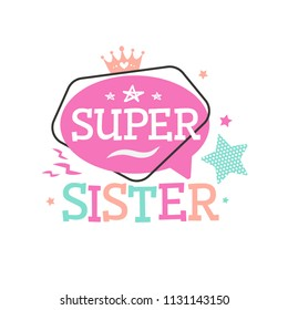 Super Sister typography emblem or logo for t-shirt printing. Vector illustration